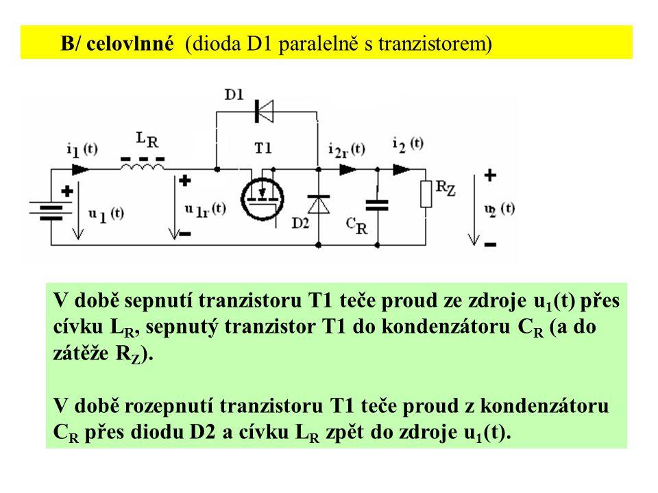 B/ celovlnné (dioda D1 paralelně s tranzistorem)