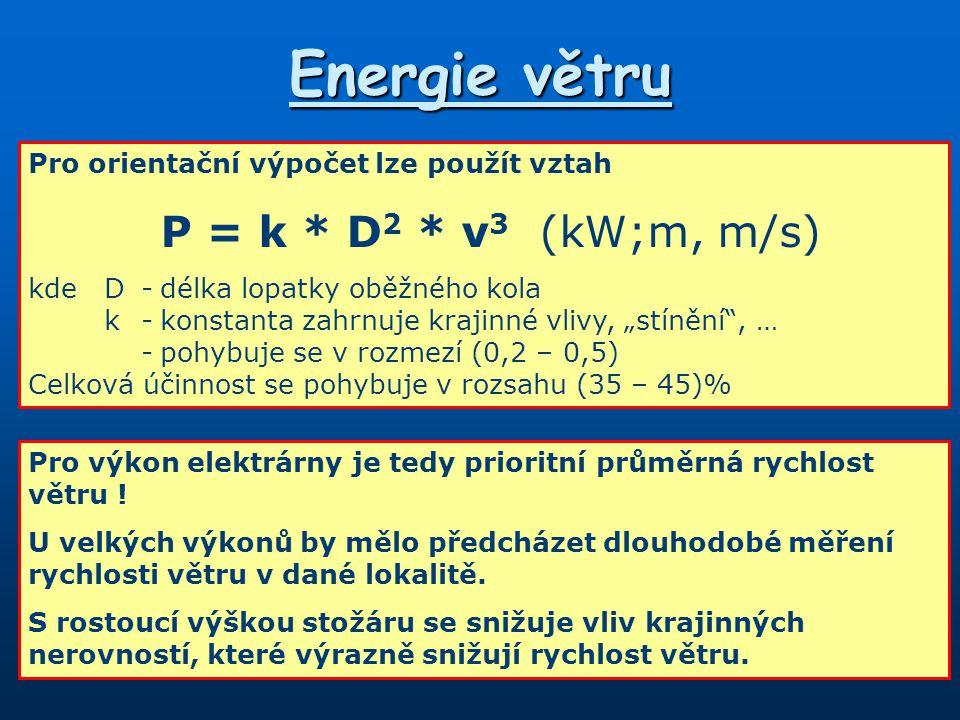 Energie větru P = k * D2 * v3 (kW;m, m/s)