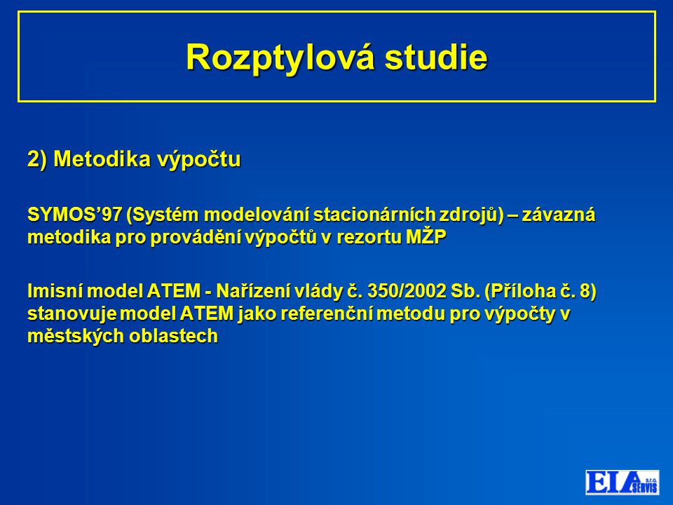 Rozptylová studie 2) Metodika výpočtu