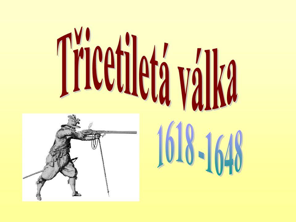 Třicetiletá válka 1618 -1648