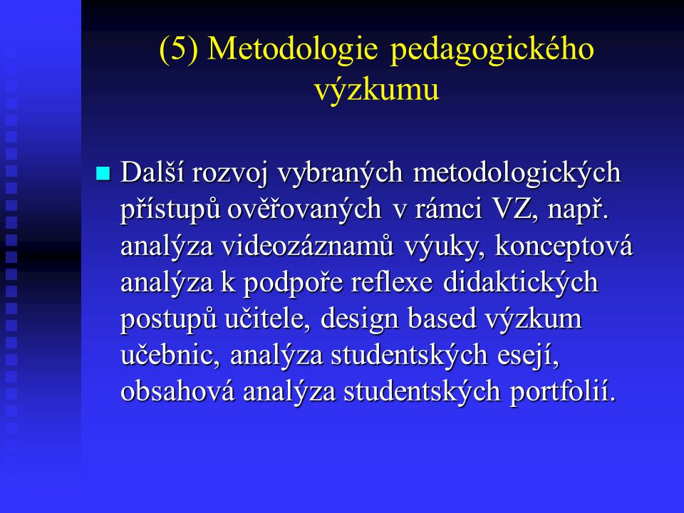 (5) Metodologie pedagogického výzkumu