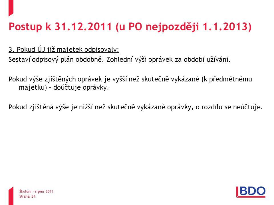 Postup k 31.12.2011 (u PO nejpozději 1.1.2013)