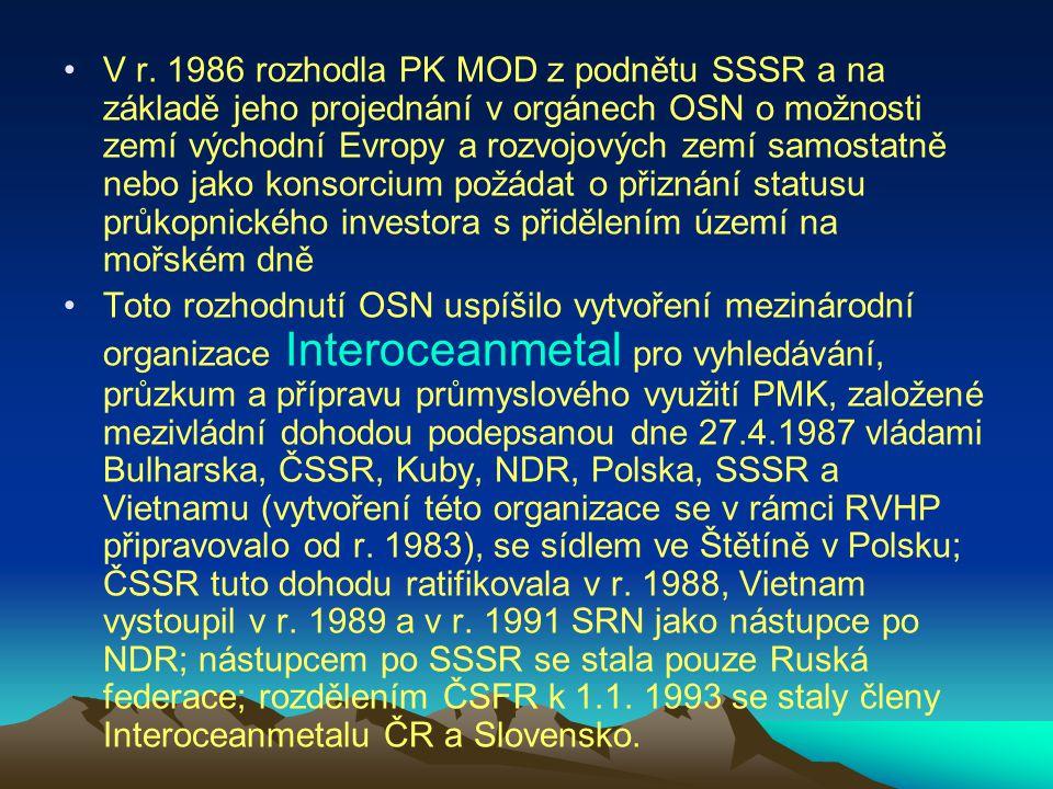 V r. 1986 rozhodla PK MOD z podnětu SSSR a na základě jeho projednání v orgánech OSN o možnosti zemí východní Evropy a rozvojových zemí samostatně nebo jako konsorcium požádat o přiznání statusu průkopnického investora s přidělením území na mořském dně