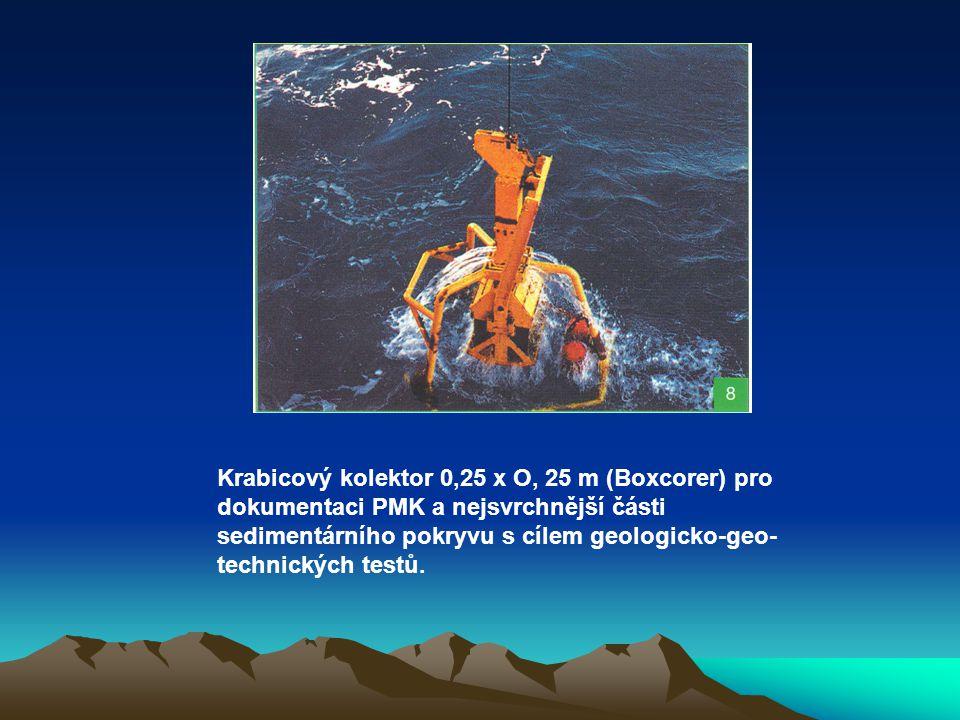 Krabicový kolektor 0,25 x O, 25 m (Boxcorer) pro dokumentaci PMK a nejsvrchnější části sedimentárního pokryvu s cílem geologicko-geotechnických testů.