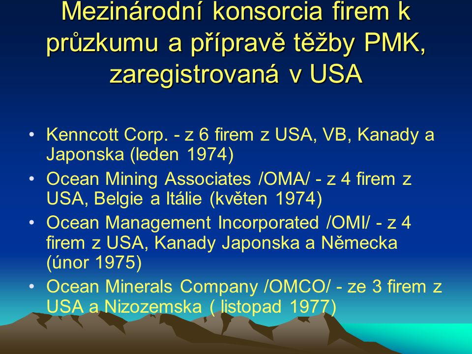 Mezinárodní konsorcia firem k průzkumu a přípravě těžby PMK, zaregistrovaná v USA