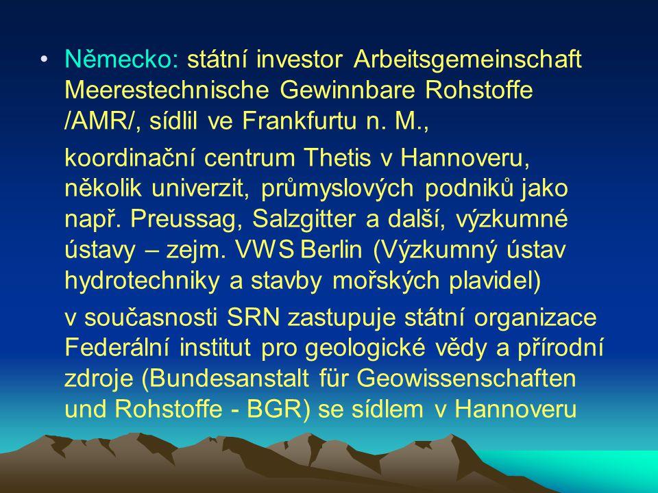 Německo: státní investor Arbeitsgemeinschaft Meerestechnische Gewinnbare Rohstoffe /AMR/, sídlil ve Frankfurtu n. M.,