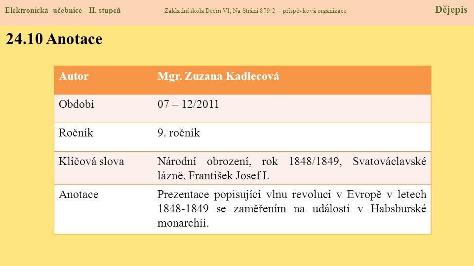 24.10 Anotace Autor Mgr. Zuzana Kadlecová Období 07 – 12/2011 Ročník