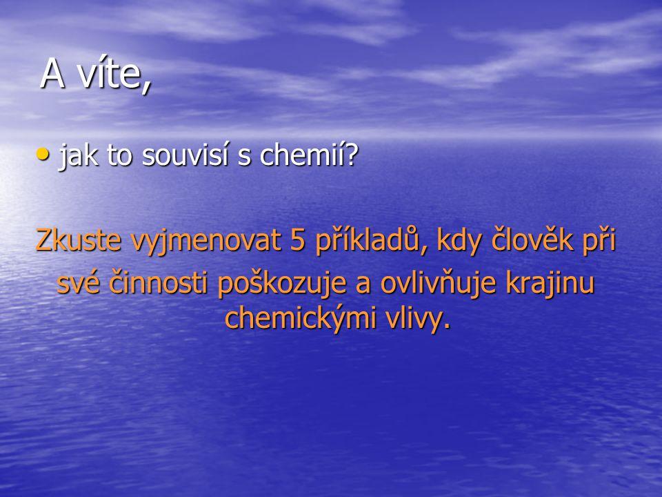 A víte, jak to souvisí s chemií