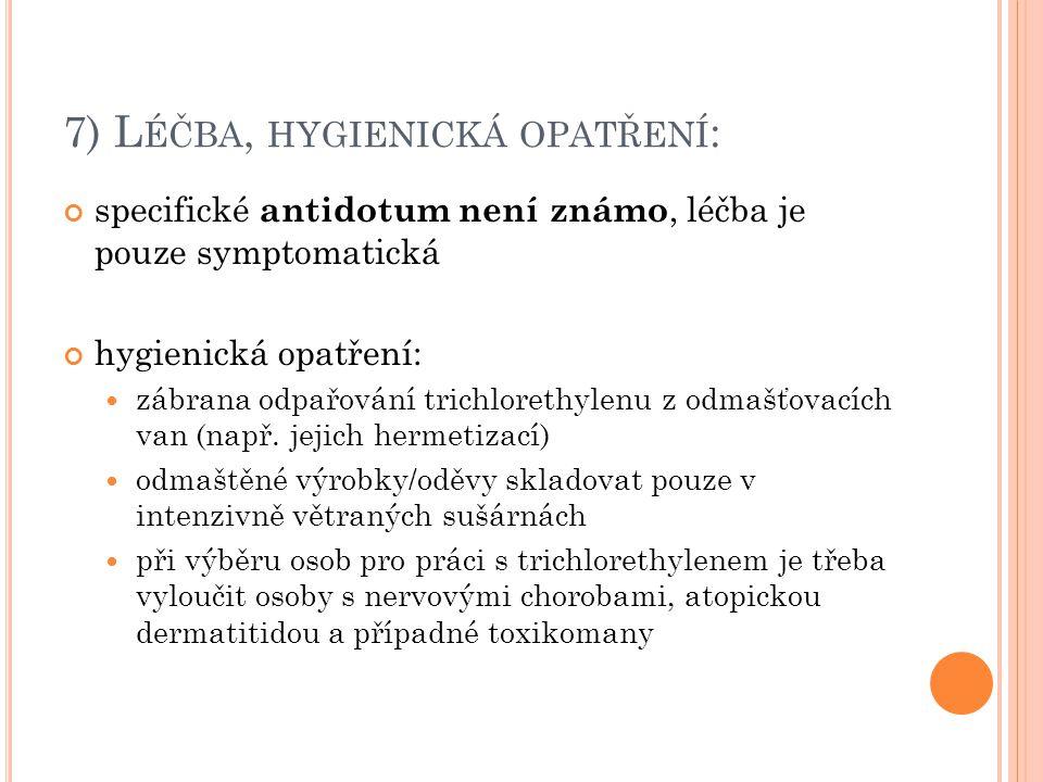 7) Léčba, hygienická opatření: