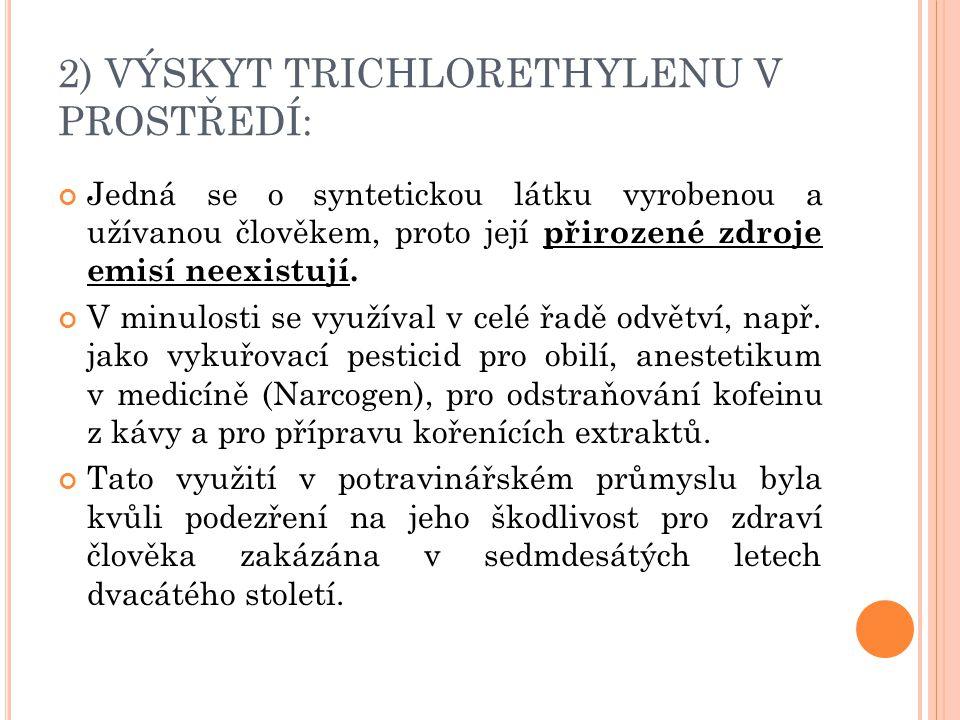 2) VÝSKYT TRICHLORETHYLENU V PROSTŘEDÍ: