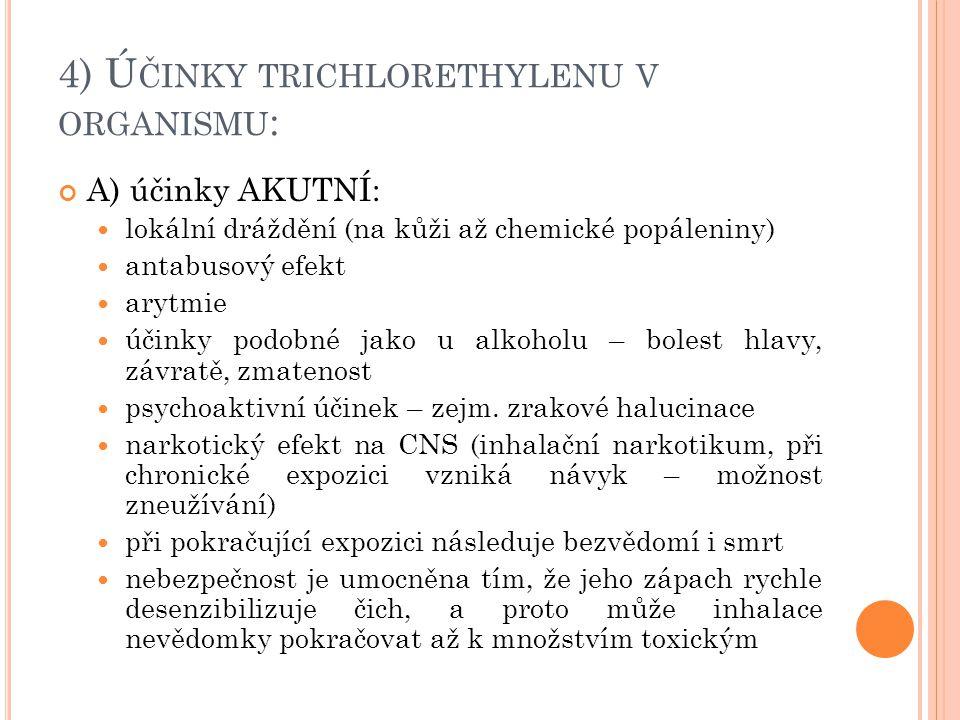 4) Účinky trichlorethylenu v organismu: