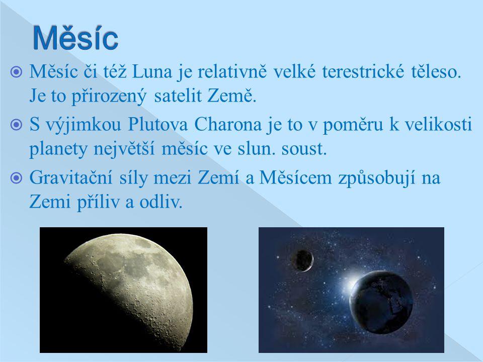 Měsíc Měsíc či též Luna je relativně velké terestrické těleso. Je to přirozený satelit Země.