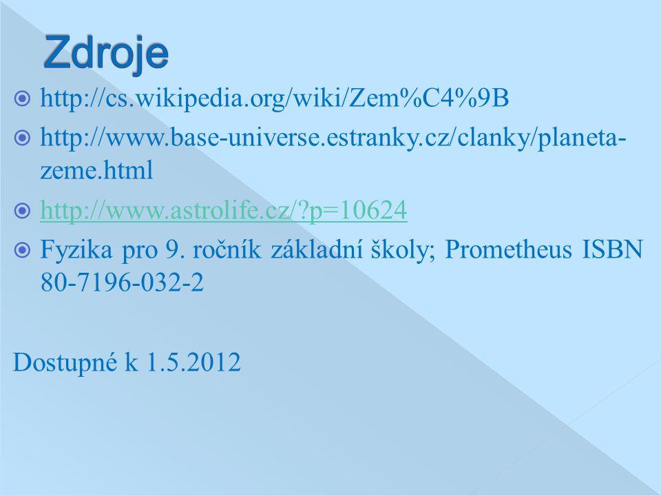 Zdroje http://cs.wikipedia.org/wiki/Zem%C4%9B