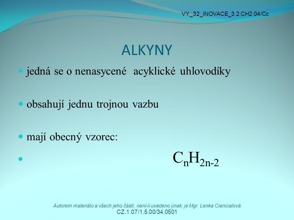 ALKYNY jedná se o nenasycené acyklické uhlovodíky