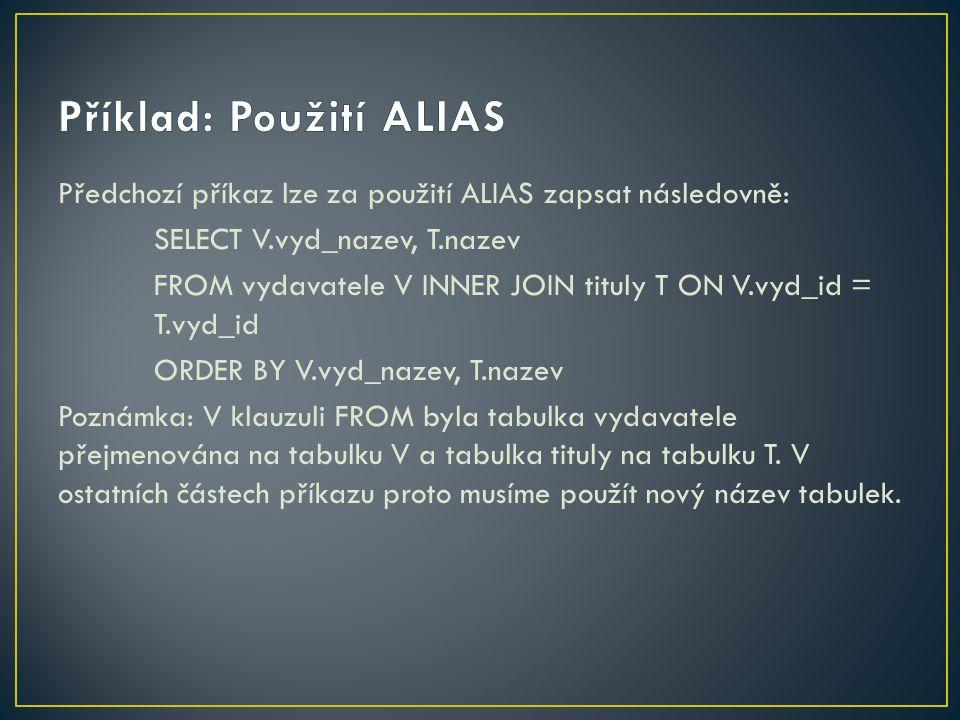 Příklad: Použití ALIAS