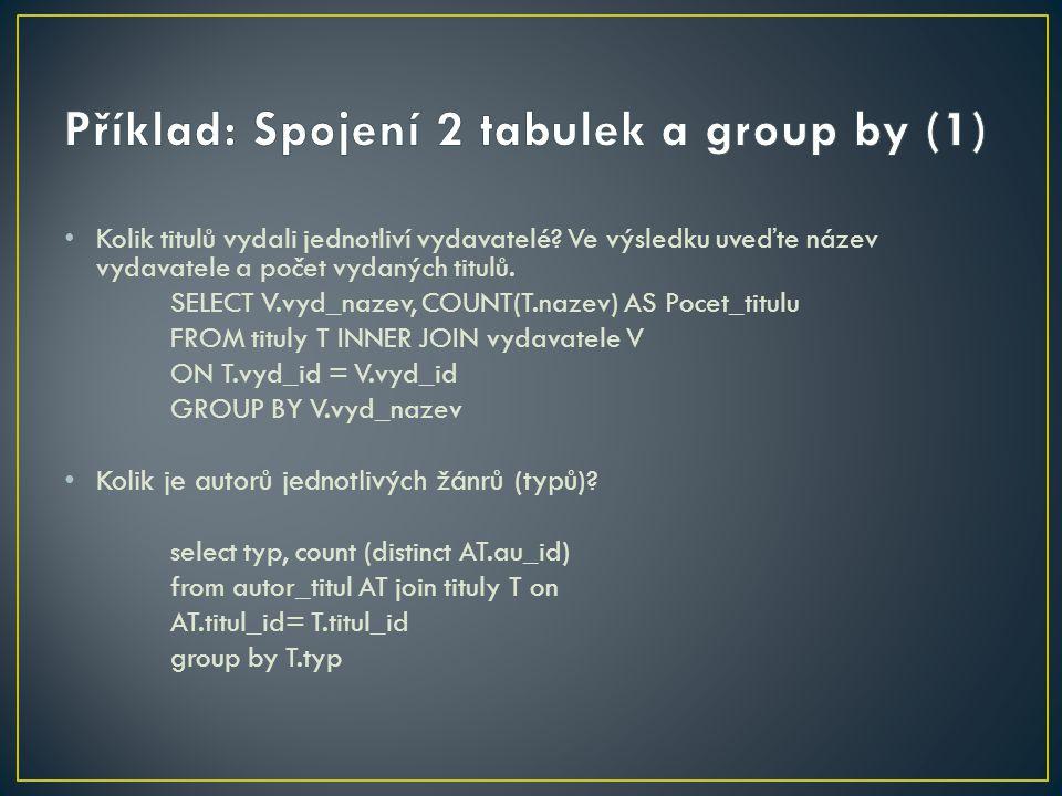 Příklad: Spojení 2 tabulek a group by (1)