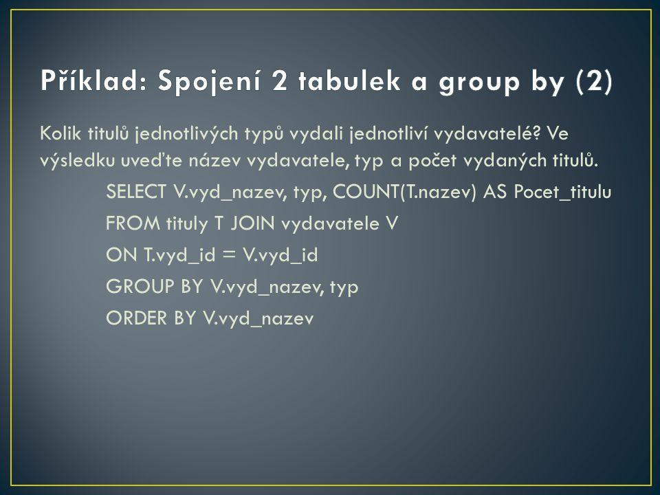 Příklad: Spojení 2 tabulek a group by (2)