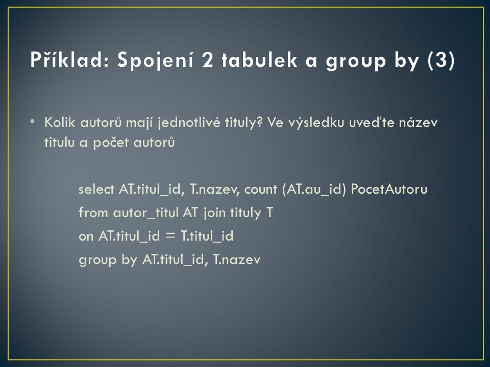 Příklad: Spojení 2 tabulek a group by (3)