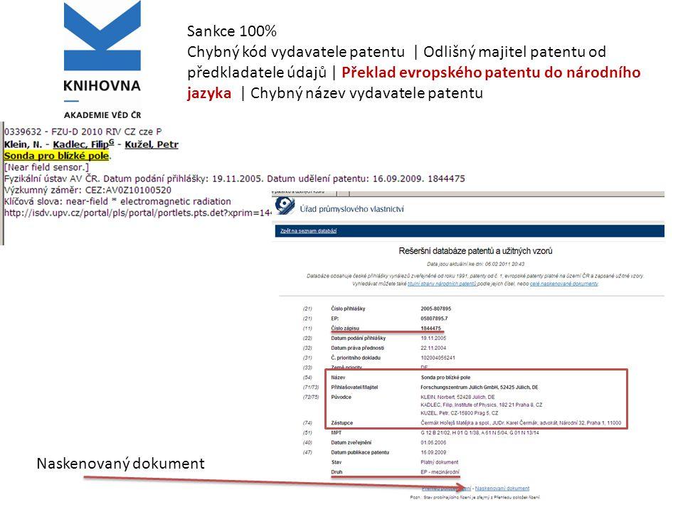 Sankce 100% Chybný kód vydavatele patentu | Odlišný majitel patentu od předkladatele údajů | Překlad evropského patentu do národního jazyka | Chybný název vydavatele patentu