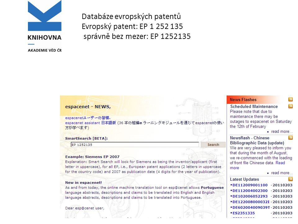 Databáze evropských patentů Evropský patent: EP 1 252 135 správně bez mezer: EP 1252135