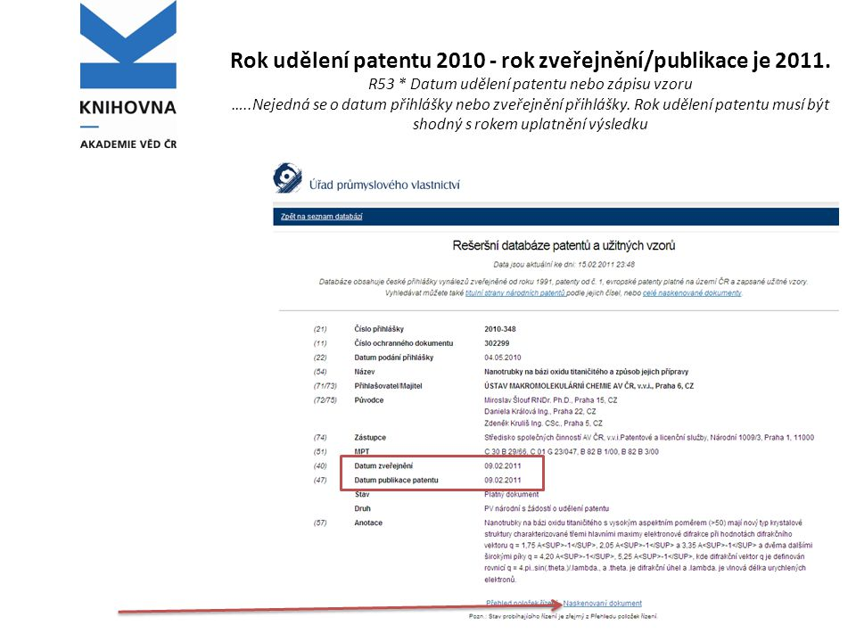 Rok udělení patentu 2010 - rok zveřejnění/publikace je 2011. R53