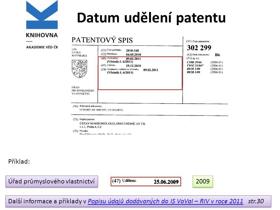 Datum udělení patentu Příklad: Úřad průmyslového vlastnictví 2009