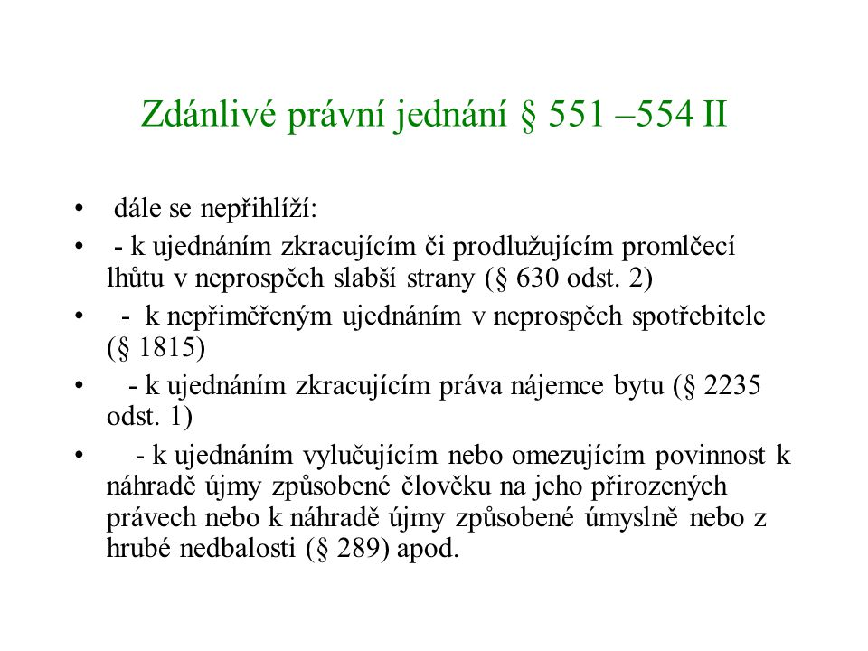 Zdánlivé právní jednání § 551 –554 II