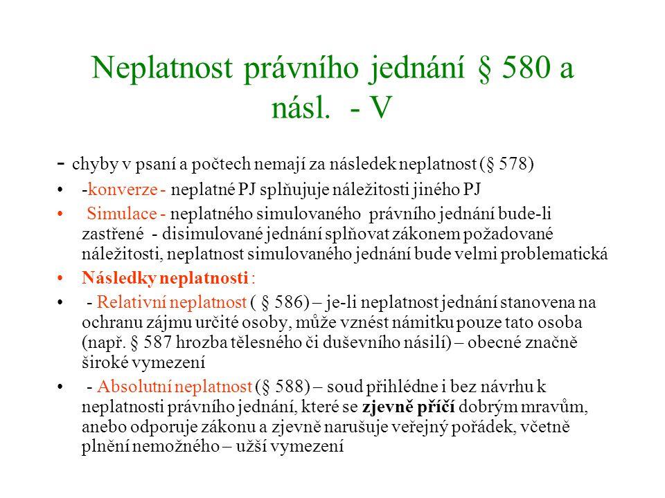 Neplatnost právního jednání § 580 a násl. - V