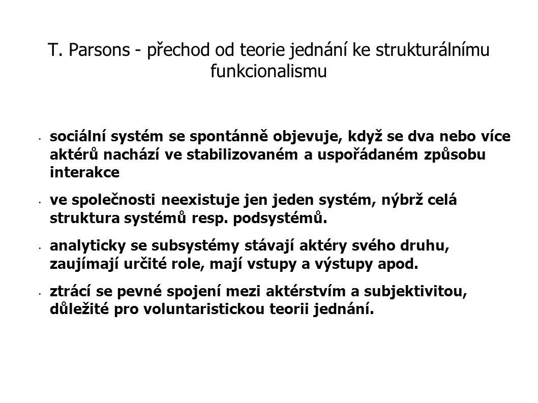 T. Parsons - přechod od teorie jednání ke strukturálnímu funkcionalismu