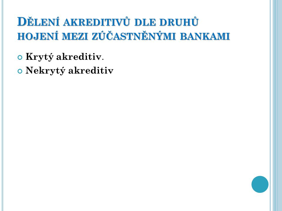 Dělení akreditivů dle druhů hojení mezi zúčastněnými bankami