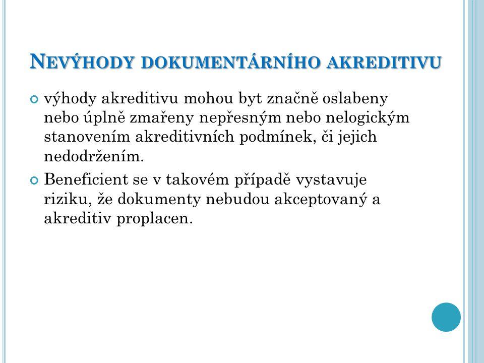 Nevýhody dokumentárního akreditivu