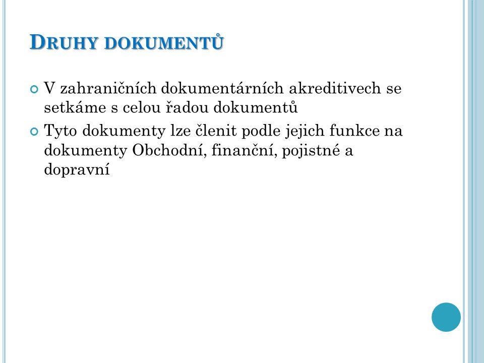 Druhy dokumentů V zahraničních dokumentárních akreditivech se setkáme s celou řadou dokumentů.