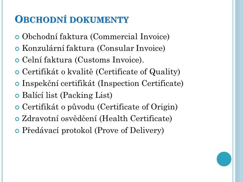 Obchodní dokumenty Obchodní faktura (Commercial Invoice)