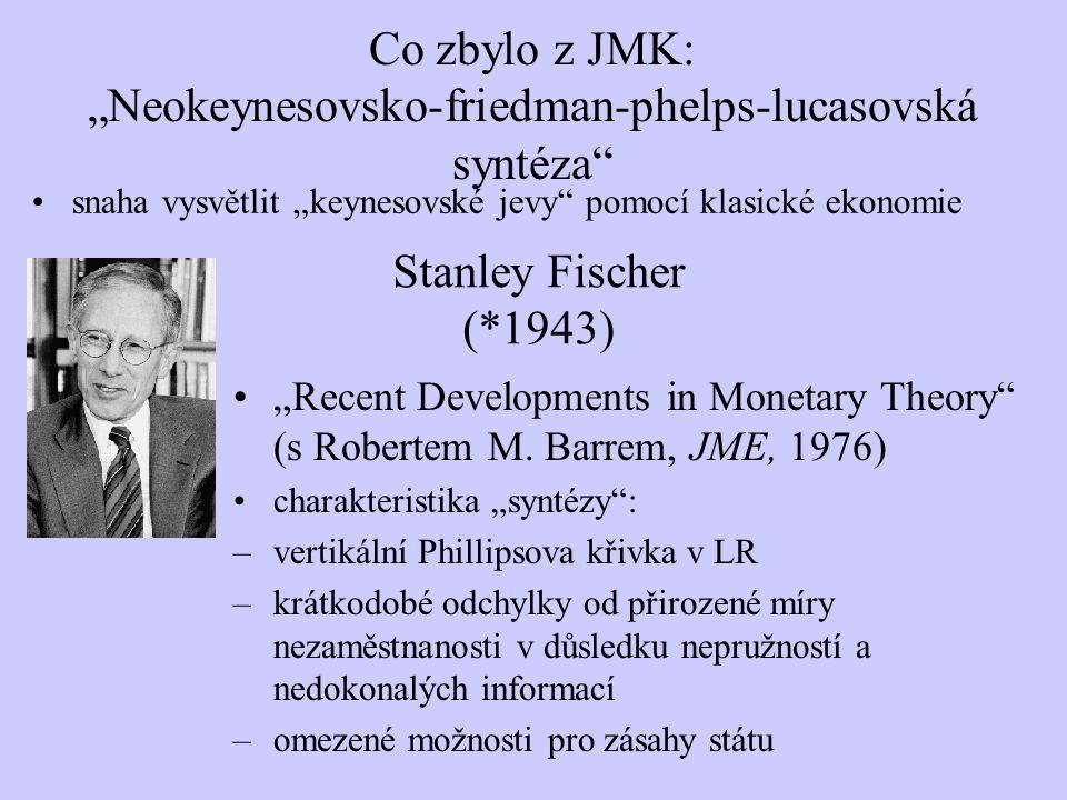 "Co zbylo z JMK: ""Neokeynesovsko-friedman-phelps-lucasovská syntéza"