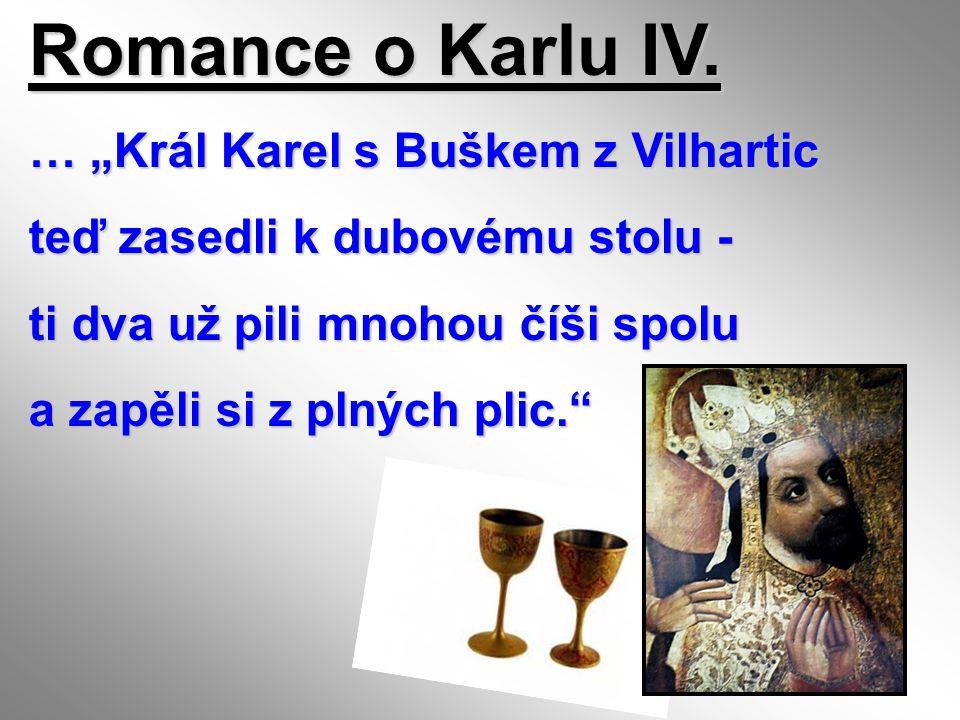 "Romance o Karlu IV. … ""Král Karel s Buškem z Vilhartic"