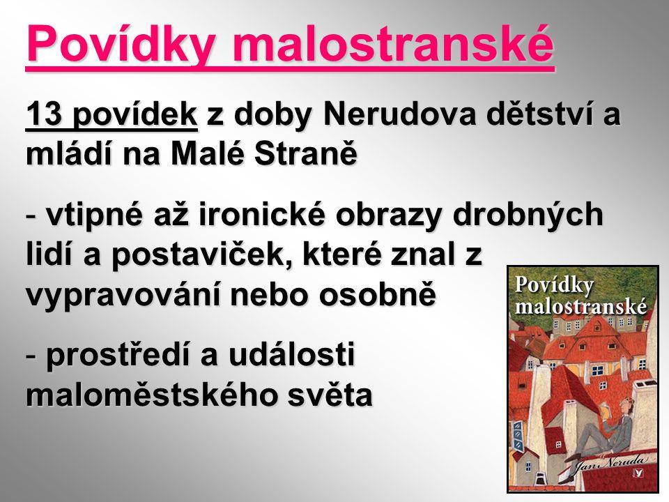 Povídky malostranské 13 povídek z doby Nerudova dětství a mládí na Malé Straně.