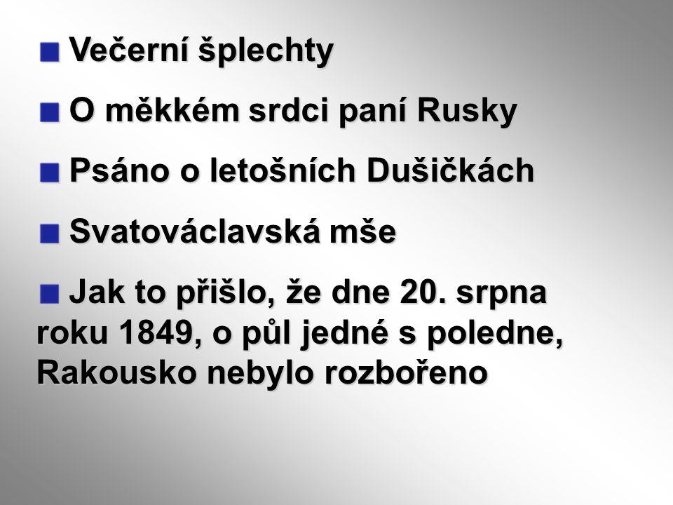 Večerní šplechty O měkkém srdci paní Rusky. Psáno o letošních Dušičkách. Svatováclavská mše.