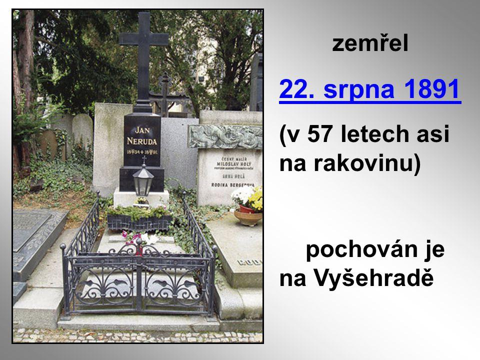22. srpna 1891 zemřel (v 57 letech asi na rakovinu)