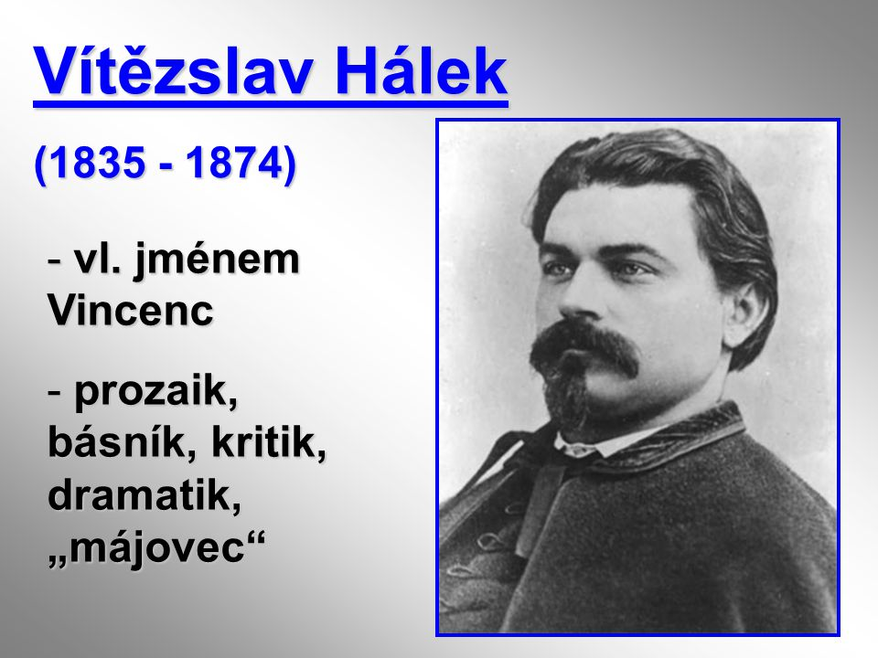 Vítězslav Hálek (1835 - 1874) vl. jménem Vincenc