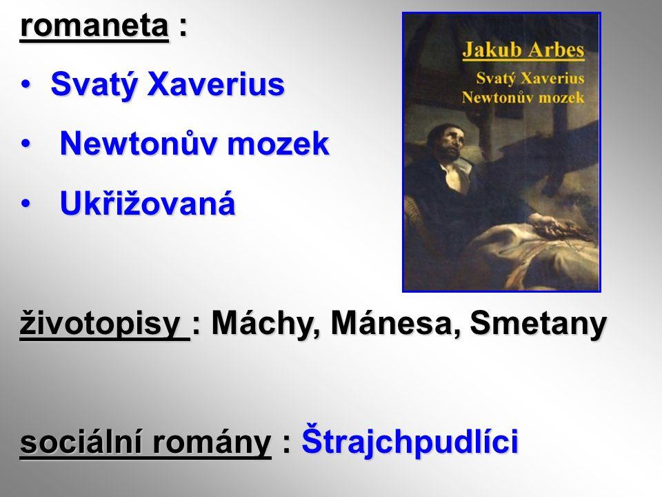 romaneta : Svatý Xaverius. Newtonův mozek. Ukřižovaná.