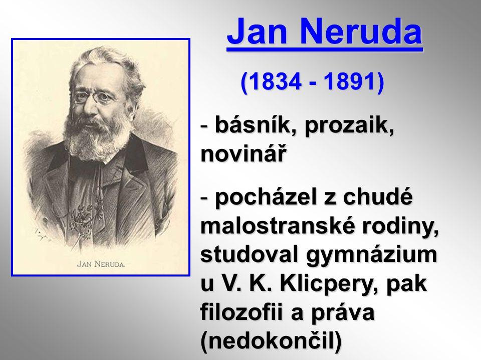 Jan Neruda (1834 - 1891) básník, prozaik, novinář