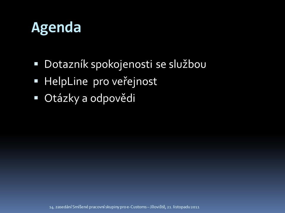 Agenda Dotazník spokojenosti se službou HelpLine pro veřejnost