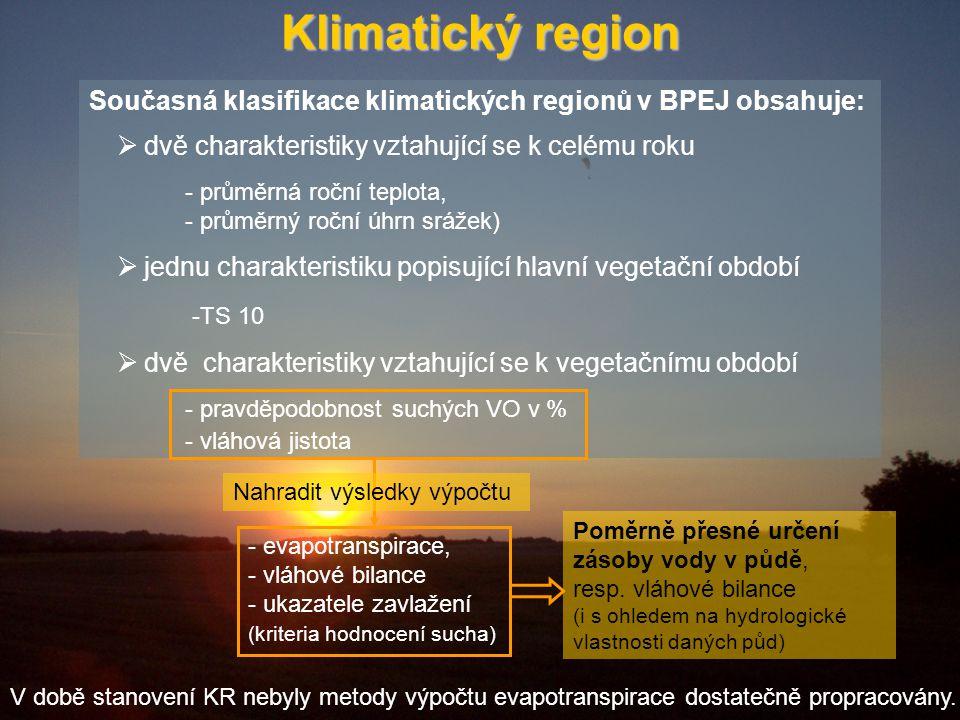 Klimatický region Současná klasifikace klimatických regionů v BPEJ obsahuje: dvě charakteristiky vztahující se k celému roku.