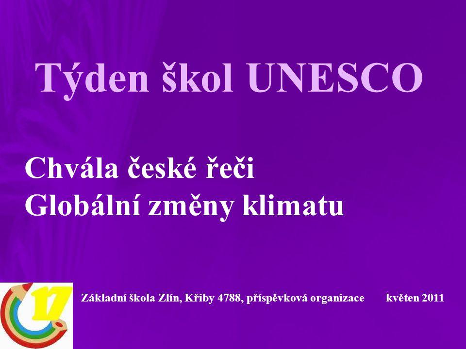 Týden škol UNESCO Chvála české řeči Globální změny klimatu