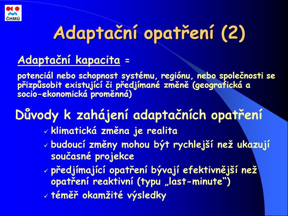Adaptační opatření (2) Důvody k zahájení adaptačních opatření