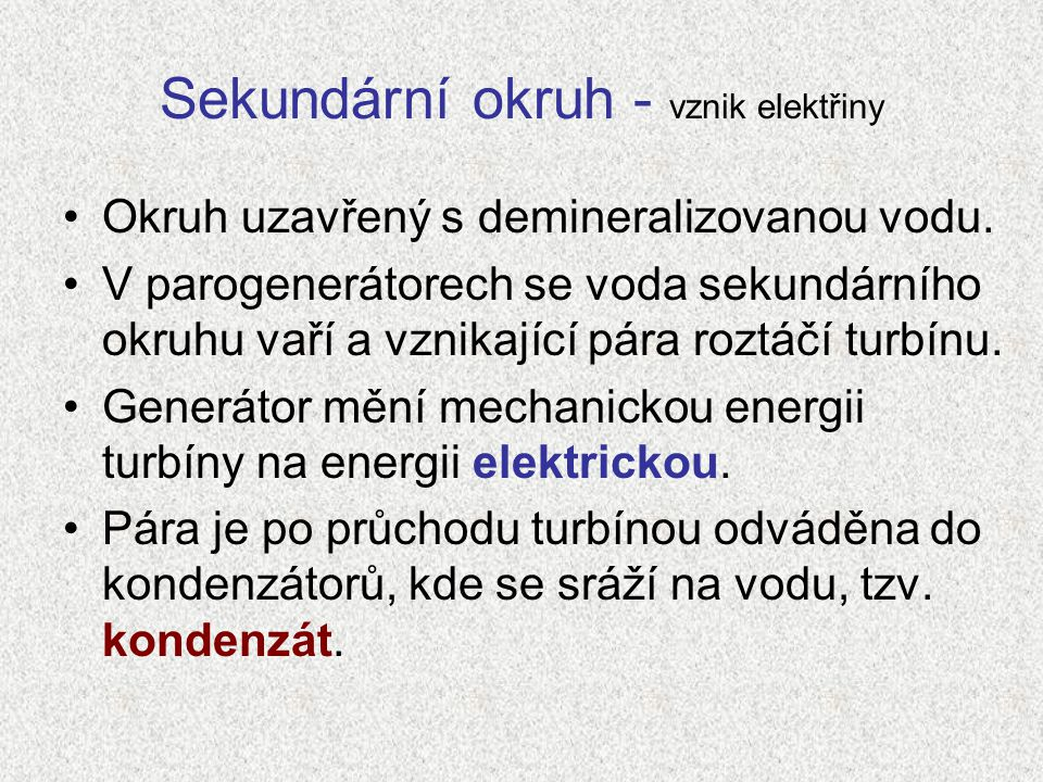 Sekundární okruh - vznik elektřiny