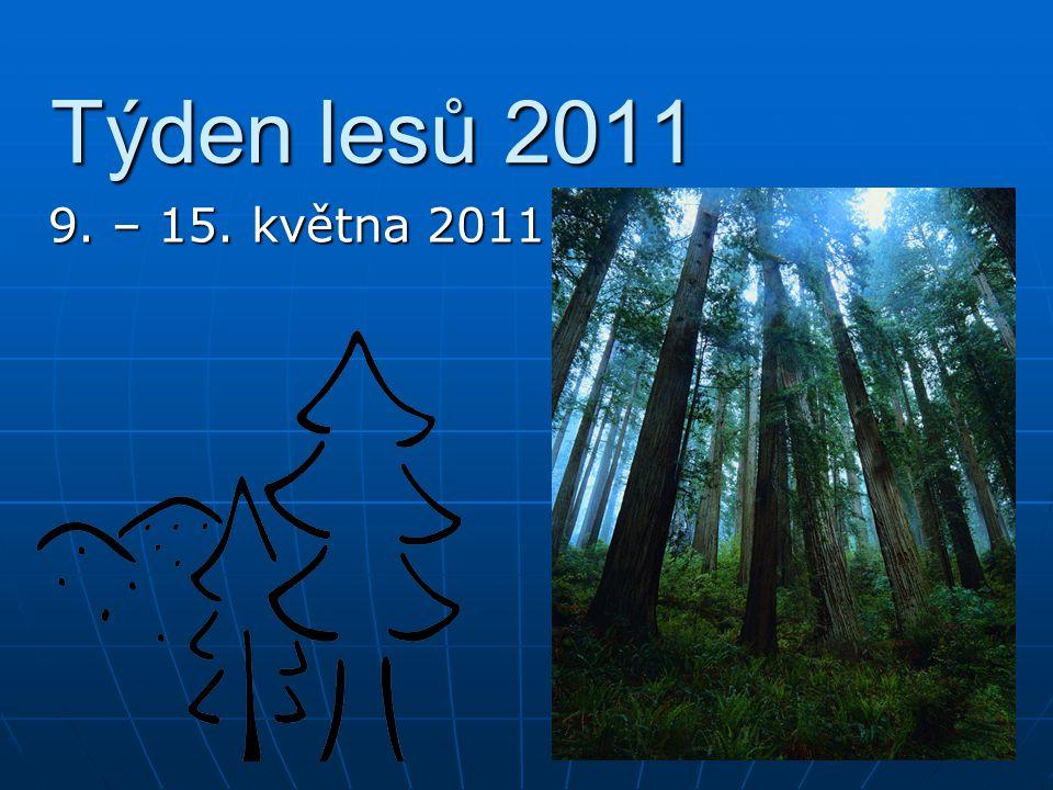 Týden lesů 2011 9. – 15. května 2011