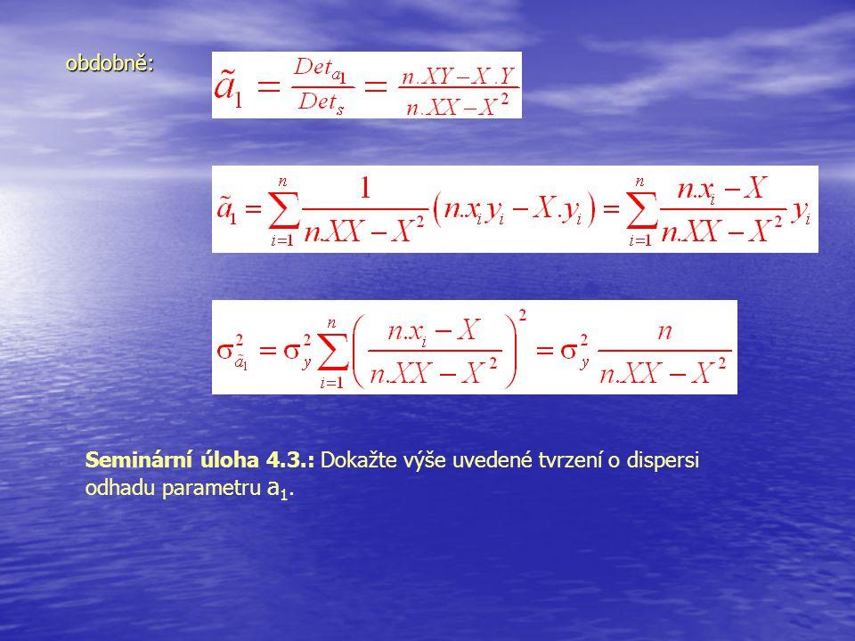 obdobně: Seminární úloha 4.3.: Dokažte výše uvedené tvrzení o dispersi odhadu parametru a1.