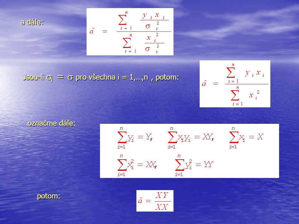 a dále: Jsou-li i =  pro všechna i = 1,...,n , potom: označme dále: potom: