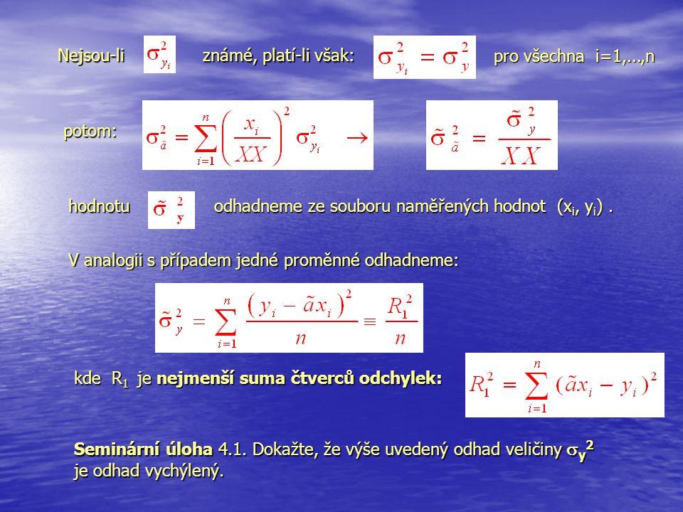 Nejsou-li známé, platí-li však: pro všechna i=1,...,n. potom: hodnotu. odhadneme ze souboru naměřených hodnot (xi, yi) .